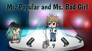 """""""Mr. Popular and Ms. Bad Girl"""" - Ep. 9-S 1 -Gacha Life"""