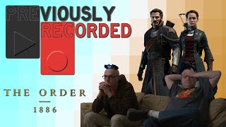 Previously Recorded - The Order 1886