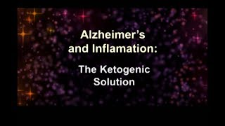Bruce Fife - Alzheimer's and Inflammation, The Ketogenic Solution