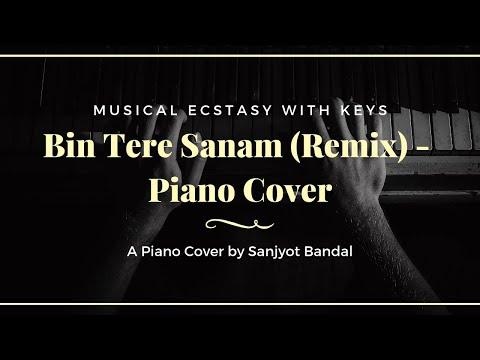 Bin Tere Sanam (Remix) - Piano Cover by Sanjyot Bandal