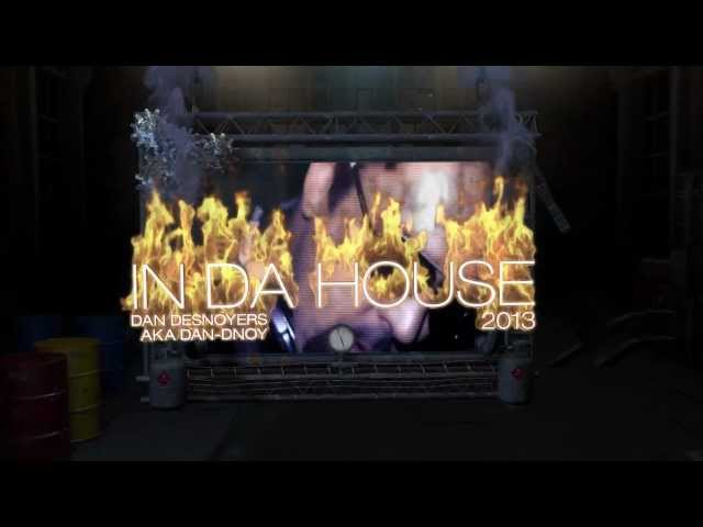 IN DA HOUSE 2013 mixed by Dan Desnoyers (PUB TÉLÉ)