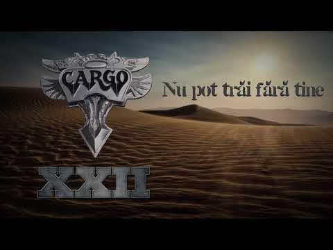 Cargo - Nu Pot Trai Fara Tine
