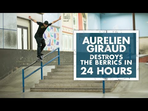 Aurelien Giraud Destroys The Berrics In 24 Hours