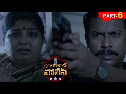 Intelligent Police Full Movie Part 6 - 2018 Telugu Movies Movies - Samuthirakani, Mannara Chopra