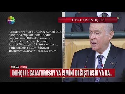 "Bahçeli: ""Galatasaray ya ismini değiştirsin ya da..."""