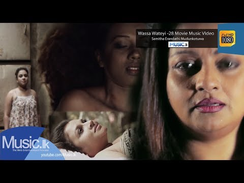 Wassa Wateyi  - 28 Movie Music VIdeo - Samitha Erandathi Mudunkotuwa