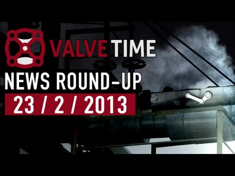 ValveTime Weekly News Round-Up - 23rd February 2013