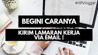 CARA KIRIM LAMARAN VIA EMAIL (2019) - HRVlogger