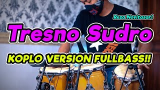Download lagu BERGETARRR!!! TRESNO SUDRO COVER KOPLO VERSION FULLBASS 2021