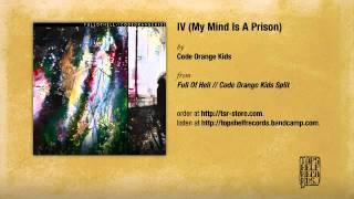 Watch Code Orange Kids Iv my Mind Is A Prison video