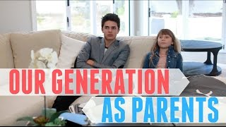 Our Generation As Parents | Brent Rivera