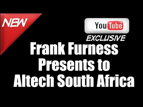 Frank Furness Presents to Altech South Africa