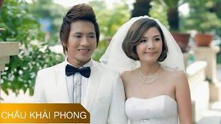 Anh Sẽ Để Em Ra Đi - Châu Khải Phong [Official]