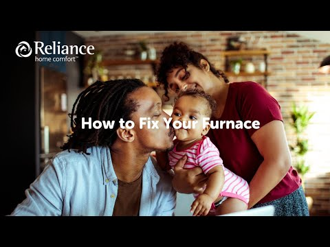 How To Fix Your Furnace By Reliance Home Comfort Youtube