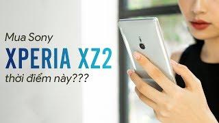 Bây giờ có nên mua Sony Xperia XZ2?