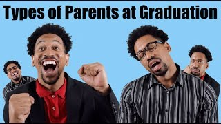 Types of Parents at Graduation
