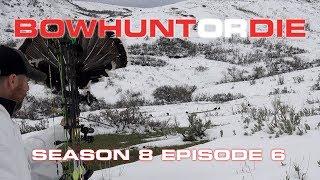 Bowhunt or Die Season 08 Episode 06