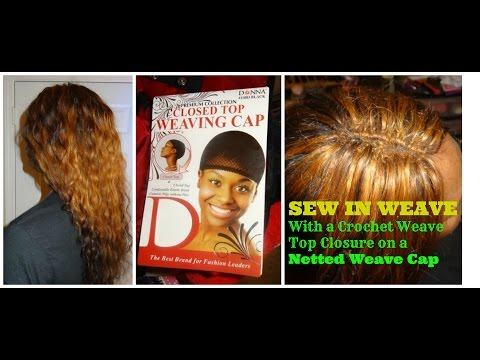 Sew In Weave w / Crochet Top Closure on a Netted Cap