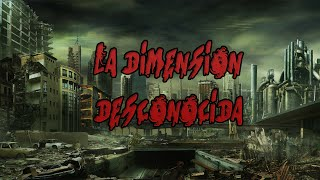 Creepypasta - La dimension desconocida