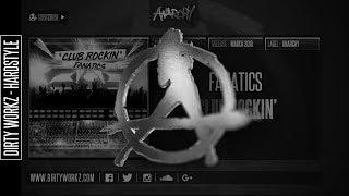 Fanatics - Club Rockin' (Official HQ Preview)