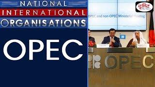 OPEC - National/ International Organisation