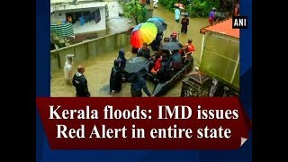 Kerala floods: IMD issues Red Alert in entire state - #Kerala News
