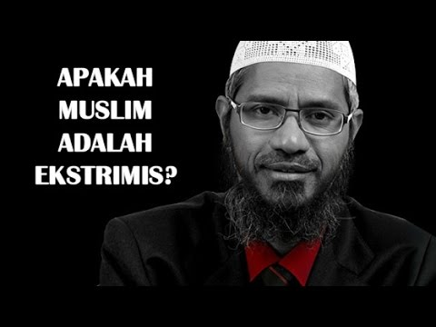 Apakah Umat Muslim Adalah Ekstrimis? | Dr. Zakir Naik