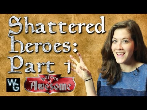 Shattered Heroes Part 1 - Dungeons and Dragons Heroes of Awesome Chapter 6