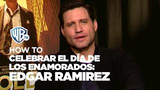 HOWTO | Celebrar el Día de los Enamorados: Edgar Ramirez
