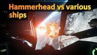 Hammerhead vs various ships