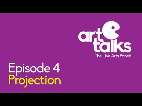 ART TALKS - EPISODE 4 - Projection