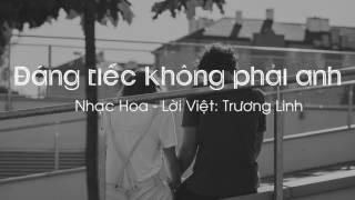 Đáng tiếc không phải anh - Lương Tịnh Như ( Cover lời Việt)
