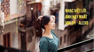 Những bài nhạc Việt lời Anh hay nhất của AlexD dịch   Học tiếng Anh qua bài hát