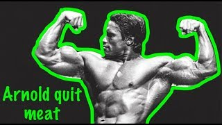 Why Arnold Schwarzenegger quit eating meat