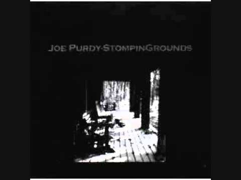 Joe Purdy - Stompin Grounds