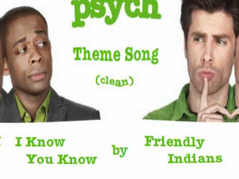 Psych Theme (clean) I Know You Know (full song) - Friendly Indians