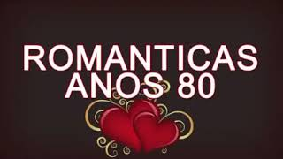MÚSICAS INTERNACIONAIS ROMÂNTICAS - ANOS 80