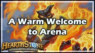 [Hearthstone] A Warm Welcome to Arena