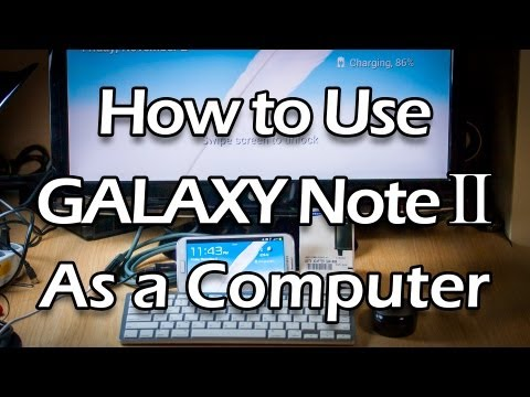 Samsung Galaxy Note 2 As A PC Computer (With MHL adapter, Bluetooth Keyboard + Mouse)