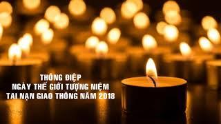 THÔNG ĐIỆP NGÀY THẾ GIỚI TƯỞNG NIỆM TAI NẠN GIAO THÔNG 18-11-2018