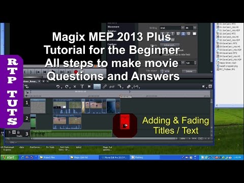 Magix Movie Edit Pro 2013 Tutorial for the Beginner (All steps to make movie plus Q &A)