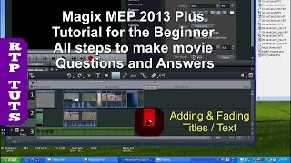 Magix Movie Edit Pro 2013 Plus Tutorial for the Beginner (All steps to make movie plus Q &A)