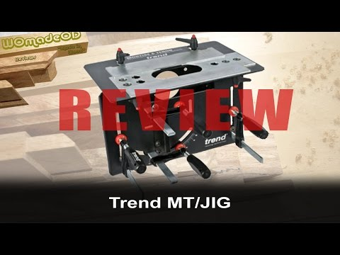 Trend Mortise and Tenon Jig (MT/JIG) Review