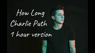 Download Lagu How Long - Charlie Puth (1 hour version) Gratis STAFABAND