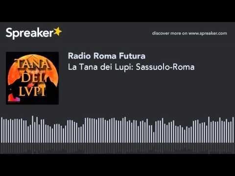 La Tana dei Lupi: Sassuolo-Roma (part 2 di 7)