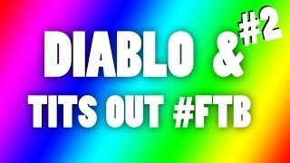 DIABLO SH*T TALK - Part #2: 'Tits Out For The Boys'