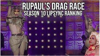 Rupauls Drag Race - Season 10 Lipsyncs Ranking