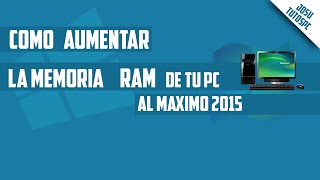 Aumentar La Memoria Ram De Tu PC Al Maximo 2015 En Windows 10/,8.1,8,7,XP | 100% Garantizado
