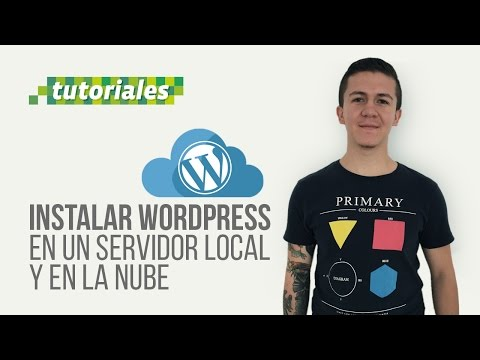 C�mo instalar Wordpress sobre un servidor local y en la nube