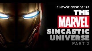 Episode 123 - The Marvel SinCastic Universe: Part 2
